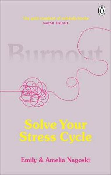 Burnout: Solve Your Stress Cycle book