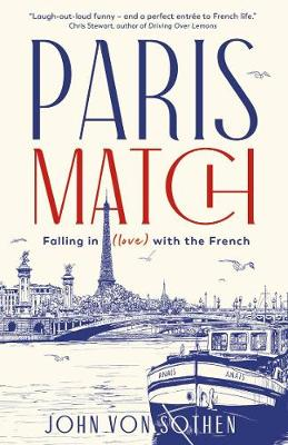 Paris Match: Falling in (love) with the French by John von Sothen