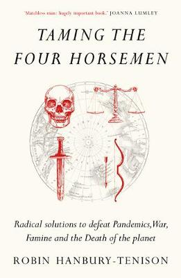 Taming the Four Horsemen by Robin Hanbury-Tenison