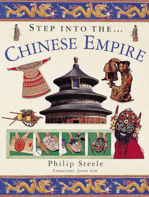 Step into the Chinese Empire by Philip Steele