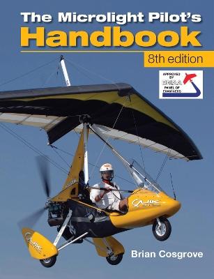Microlight Pilot's Handbook by Brian Cosgrove