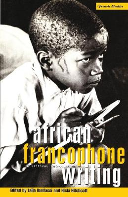 African Francophone Writing: A Critical Introduction by Nicki Hitchcott