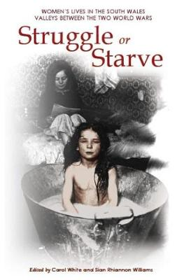 Struggle Or Starve by Sian Rhiannon Williams