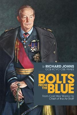 Bolts from the Blue: From Cold War Warrior to Chief of the Air Staff book