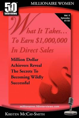 What It Takes... to Earn $1,000,000 in Direct Sales by Kirsten Smith