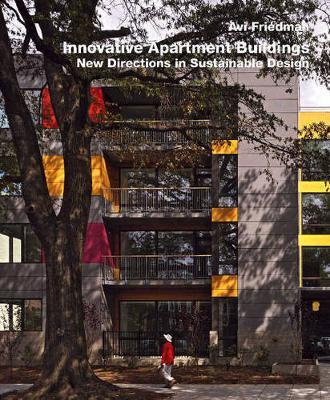 Innovative Apartment Buildings by Avi Friedman