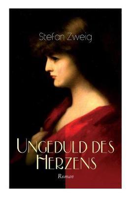 Ungeduld Des Herzens. Roman by Stefan Zweig