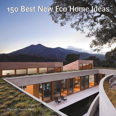 150 Best New Eco Home Ideas by Francesc Zamora Mola