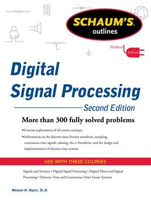 Schaums Outline of Digital Signal Processing by Monson Hayes
