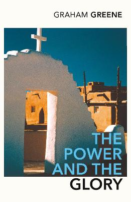 Power And The Glory by Graham Greene
