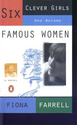 Six Clever Girls Who Became Famous Women by Fiona Farrell