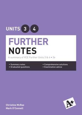 A+ Further Mathematics Notes VCE Units 3 & 4 by Christine McRae