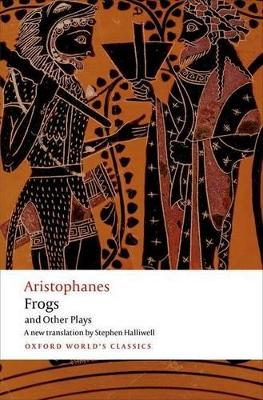 Aristophanes: Frogs and Other Plays by Aristophanes