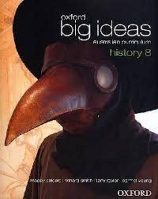 Oxford Big Ideas History 8 Australian Curriculum Student Book by Maggy Saldais