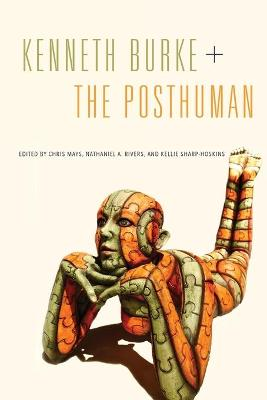 Kenneth Burke + The Posthuman book