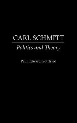 Carl Schmitt by Paul Edward Gottfried