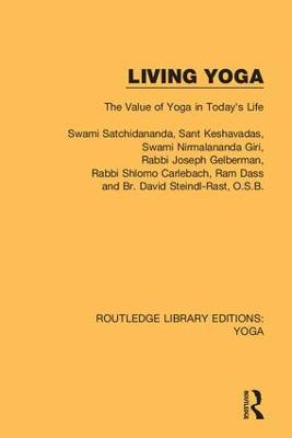 Living Yoga: The Value of Yoga in Today's Life by Swami Satchidananda