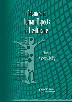 Advances in Human Aspects of Healthcare by Vincent G. Duffy