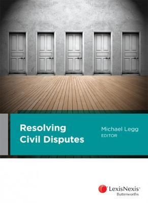Resolving Civil Disputes by Legg