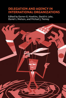 Delegation and Agency in International Organizations book