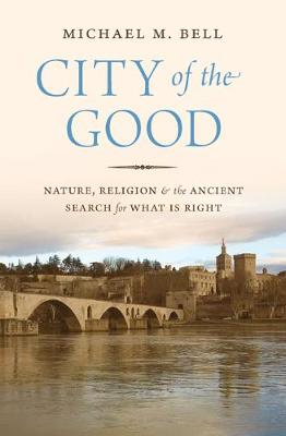 City of the Good by Michael Mayerfield Bell