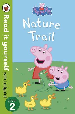 Peppa Pig: Nature Trail - Read it yourself with Ladybird book