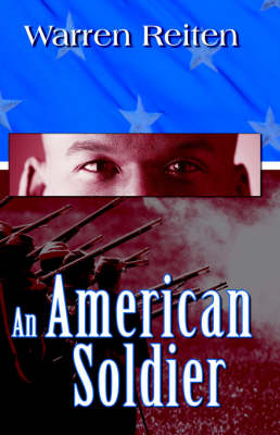 An American Soldier: Dreams of a Child by Warren Reiten