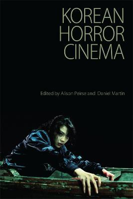 Korean Horror Cinema by Alison Peirse