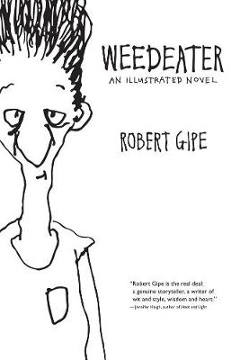 Weedeater by Robert Gipe