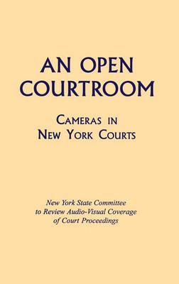 An Open Courtroom by New York State Committee