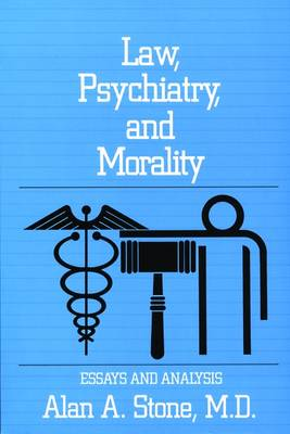 Law, Psychiatry, and Morality by Alan A. Stone