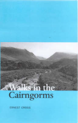 Walks in the Cairngorms by Ernest Cross