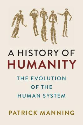 A History of Humanity: The Evolution of the Human System book