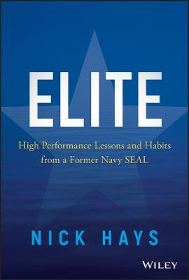 Elite: High Performance Lessons and Habits from a Former Navy SEAL by Nick Hays