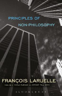 Principles of Non-Philosophy by Francois Laruelle