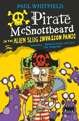 Pirate McSnottbeard in the Alien Slug Invasion Panic by Paul Whitfield
