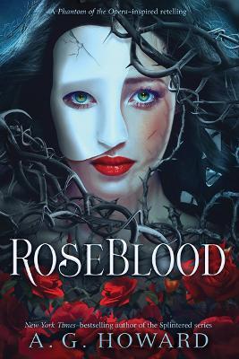RoseBlood by A. G. Howard
