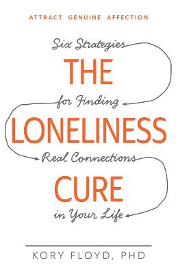 Loneliness Cure by Kory Floyd