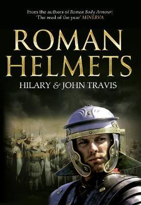 Roman Helmets by John Travis