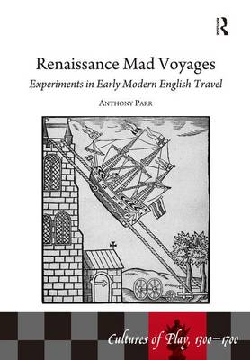 Renaissance Mad Voyages by Anthony Parr