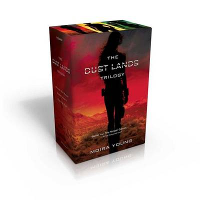 The Dust Lands Trilogy by Moira Young