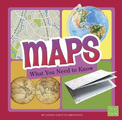 Maps, What You Need to Know by Linda Crotta Brennan