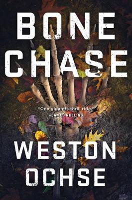 Bone Chase by Weston Ochse