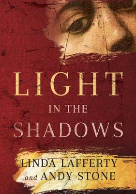 Light in the Shadows: A Novel by Linda Lafferty