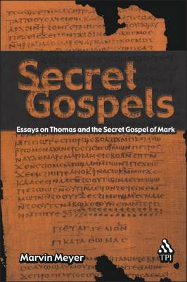Secret Gospels by Marvin Meyer