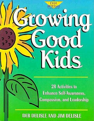 Growing Good Kids by Deb Delisle