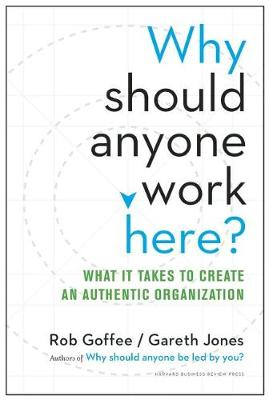 Why Should Anyone Work Here? by Rob Goffee