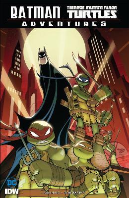 Batman/Teenage Mutant Ninja Turtles Adventures by Matthew K. Manning