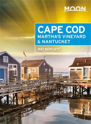 Moon Cape Cod, Martha's Vineyard & Nantucket (Fifth Edition) by Ray Bartlett