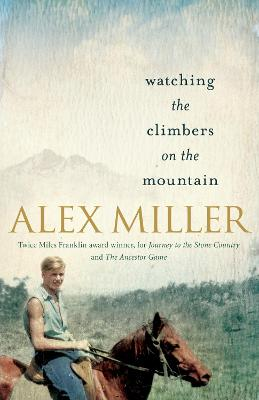 Watching the Climbers on the Mountain by Alex Miller